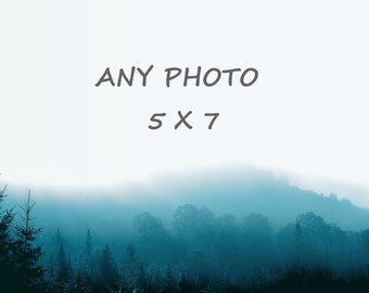Any photo - 5 x 7 - personalize your photograph - you choose - home decor wall art - fine art print