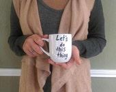 Mug - Let's Do This Thing