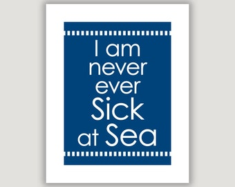 Never Sick At Sea, The West Wing, West Wing quote, the movie Malice, inspiration quote, office wall art, nautical print, funny dorm proster