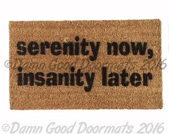 serenity now insanity later, Seinfeld Door mat outdoor houseware