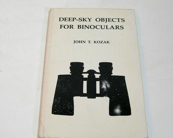 Deep-Sky Objects For Binoculars By John T. Kozak