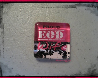 EOD 1 inch Glass fridge magnet -Proud EOD wife in pink and black