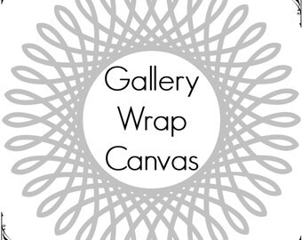 Gallery Wrap Canvas Upgrade - Custom Sizes Available