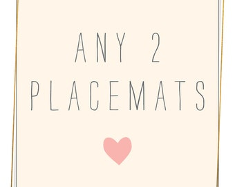 Pick Any 2 Placemats and SAVE