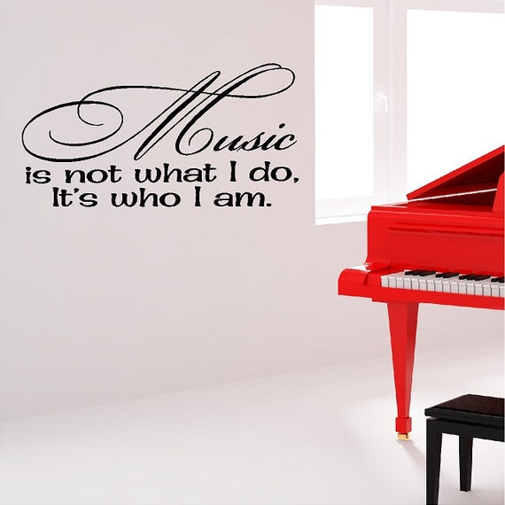 Music is not what I do, It's who I am.....Music Wall Decal Removable Music Wall Sticker Lettering