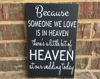 Because Someone We Love Is In Heaven Custom Wood Sign ~Wedding Remembrance Sign ~Wedding Decor ~Memorial Sign ~In Memory~Wedding Table Decor