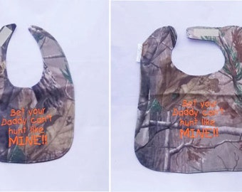 Bet your Daddy can't hunt like MINE - Small OR Large Baby Bib - FREE Shipping