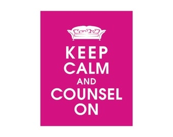 Keep Calm and COUNSEL ON (B) - Art Print (Featured in Fucshia) (Psychologist Couch) Keep Calm Art Prints and Posters