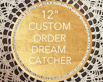 "12"" Custom Order DreamCatcher"