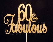 60 and Fabulous Cake Topper, Fabulous 60 Birthday Cake Topper, Fabulous 60 Centerpiece