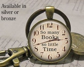 So Many Books So Little Time keychain, book necklace book key chain book lover gift librarian gift book pendant purse hook bag