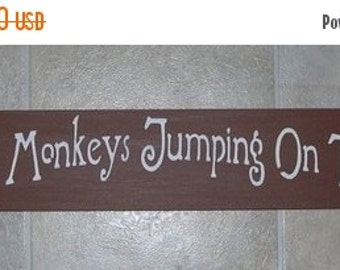 ON SALE TODAY Wooden Sign No More Monkeys Jumping On The Bed  You Pick Colors