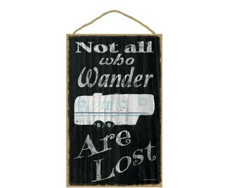 """Black Not All Who Wander Are Lost 5th Wheel Camper Camping Sign Plaque 10""""x16"""""""