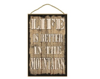 "Tan Life Is Better In The Mountains Sign Plaque 10""x16"""