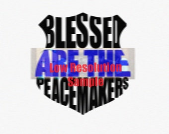 Blessed are Peacemakers Svg Dxf  Commercial Use SVG  Police Badge svg  Blue Lives Matter  Back the Blue svg  Cop Badge svg  cop cut file