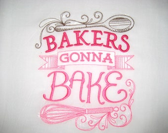 Bakers Gonna Bake Flour Sack Embroidered Towel