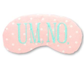 Um, No. Sleep Mask in Pink Polka Dots with Aqua Embroidery