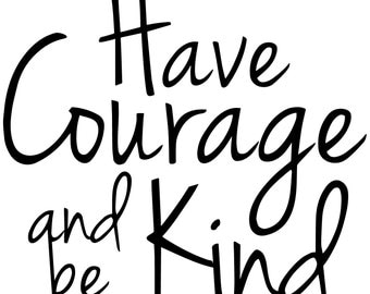 Disney Cinderella Have Courage And Be Kind Die Cut Vinyl Decal, Choose Your Color!