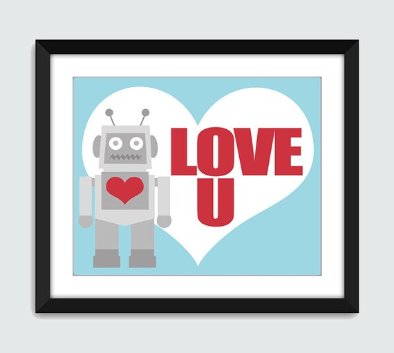 Robot Love U Wall Art - 8x10 Baby Children Nursery Android Droid Love You Wall Print Poster