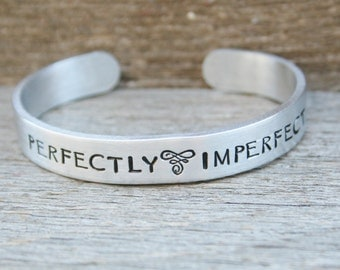 Bracelet Perfectly Imperfect Hand Stamped Jewelry Cuff Great Gift For Friend Sturdy 12 Gauge Aluminum Metal Silver Color NEW FONT