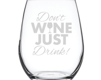 Stemless White Wine Glass-17 oz.-7827 Don't Wine Just Drink
