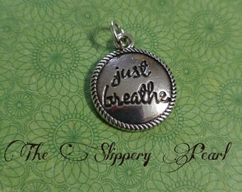 Quote Charm Pendant JUST BREATHE Antiqued Silver Word Charm Just Breathe Charm Inspirational Charm PREORDER