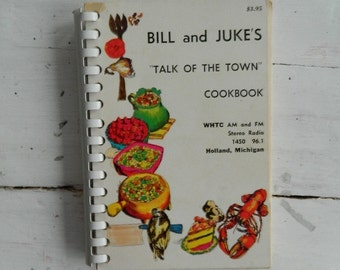"Bill and Juke's ""Talk of the Town"" Cookbook"