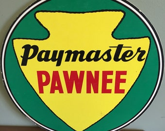 Vintage Paymaster Pawnee Crop Sign