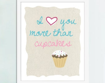 I Love You More Than Cupcakes Art Print, Cupcake Art, Cupcake Poster, Kitchen Art, Kitchen Poster