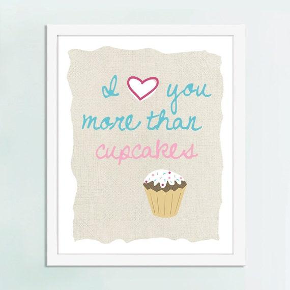 I Love You More Than Cupcakes Art Print, Cupcake Art, Cupcake Poster, Kitchen Art, Kitchen Poster