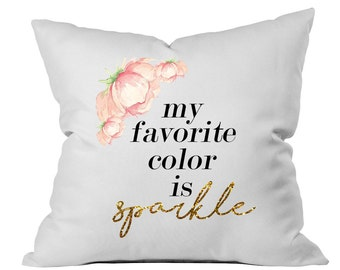 Graduation Gift My Favorite Color Is Sparkle Throw Pillow White Dorm Room Decor Bed Pillow Pillow Case Bedroom Decor Throw Pillow dormroom