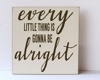 Wooden Sign, Every Little Thing Is Gonna Be Alright, Song Lyrics Wood Sign, Large Wood Sign, Rustic Wood Sign, Farmhouse Decor, Modern Style