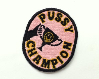 Pussy Champion Trophy Embroidered Iron On Patch