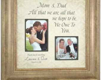 PARENTS Wedding Picture Frame, Mother, Father, All That We Are, Weddings, Signage, Decorations, Bridal Showers, Photo Booth Props, 16 X 16