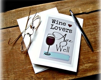 Funny Birthday Card, Funny Friendship Card, Best Friend Birthday Card, Wine Lovers Age Well, Wine Cards, Card for Her, Wine Lovers Card