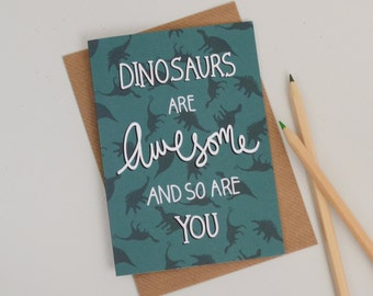 Awesome Dinosaurs Card, Dinosaur Birthday Card, Alternative Romantic Card, Cards for Friends, Dinosaur Card, Hand Lettered Greetings Card