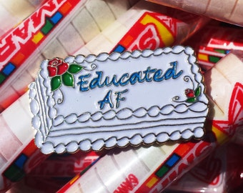 Educated AF Cake Enamel Pin (4 color options)