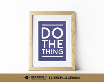 Do The Thing inspirational quote 5x7 hand pulled art paper meme print geek scifi anime gift