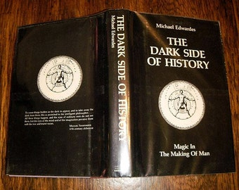 Dark Side of History, Magic in the Making of Man - 1978 First Edition - Vintage Occult Book - Alchemy / Freemasonry / Metaphysics, etc...