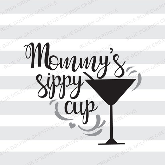 Mommys Sippy Cup Svg Png Pdf Cricut Silhouette Electronic
