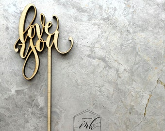 LOVE YOU Cake Topper - Laser Cut Wood Topper - Baby Shower Cake Topper