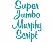 "SUPER JUMBO Murphy Script - Machine Embroidery Font - Sizes 8"", 9"" & 10"" Upper Case"