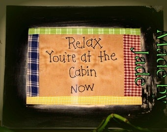 RELAX you're at the cabin rustic sampler