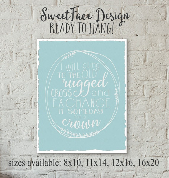 I Will Cling To The Old Rugged Cross CANVAS By SweetFaceDesign