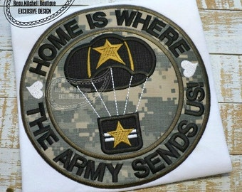 Home is Where Army Sends US - Appliqued and Personalized Shirt - Thread colors can be changed