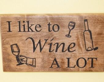 Custom plaque - I like to Wine