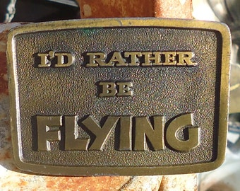 "Vintage Brass ""I'd Rather Be Flying"" Belt Buckle"