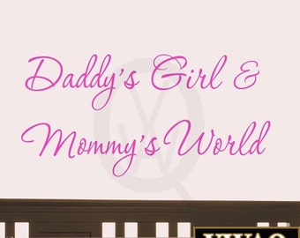 Daddy's Girl and Mommy's World Wall Decal Nursery Wall Quotes #3 (Hot Pink) VWAQ-472