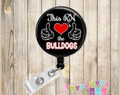 This RN Loves the BULLDOGS - Red & Black - School Spirit - Go Dawgs - Button Badge Reel - Retractable ID Holder Alligator or Slide Clip