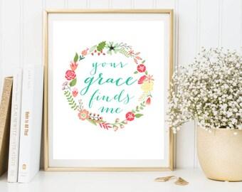 Your Grace Finds Me | Scripture Verse Art | Bible Verse Art | Bible Typography | Digital Download
